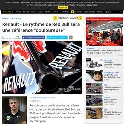 """Renault - Le rythme de Red Bull sera une référence """"douloureuse"""" - Motorsport.com"""