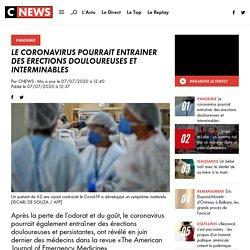 Le coronavirus pourrait entraîner des érections douloureuses et interminables