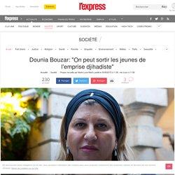 "Dounia Bouzar: ""On peut sortir les jeunes de l'emprise djihadiste"""