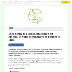 Sans doute la pizza la plus saine du monde. Et voici comment vous pouvez la faire!