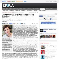 Doutor Advogado e Doutor Médico: até quando?