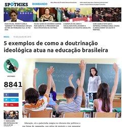 5 exemplos de como a doutrinação ideológica atua na educação brasileira
