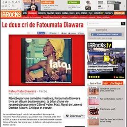 Le doux cri de Fatoumata Diawara