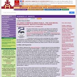 AGROBIOSCIENCES - NOV 2007 - Les zones d'ombre du débat public.