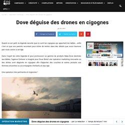 Dove déguise des drones en cigognes