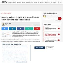 Avec Dovekey, Google Ads se positionne enfin sur la fin des cookies tiers