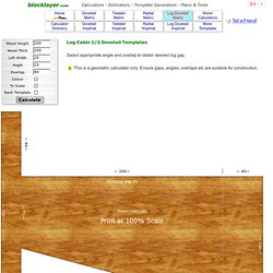 Log Cabin Half Dovetail Calculator and Template Generator - Metric