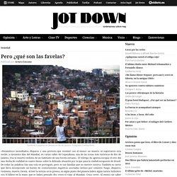 Jot Down Cultural Magazine – Pero ¿qué son las favelas?