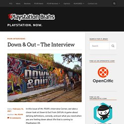 Down & Out - The Interview - PlayStation. Now.