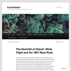 The Downfall of Detroit: White Flight and the 1967 Race Riots