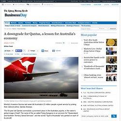 A downgrade for Qantas, a lesson for Australia's economy