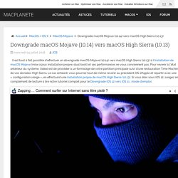 Downgrade macOS Mojave (10.14) vers macOS High Sierra (10.13) - MacPlanete