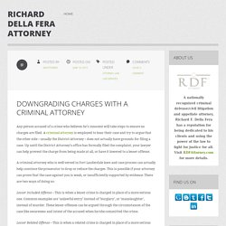 DOWNGRADING CHARGES WITH A CRIMINAL ATTORNEY