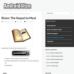 Download Riven: The Sequel to Myst Android APK Game for Free - Android4Fun.net