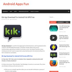 Kik App Download For Android Full APK Free - Android Apps Fun