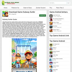 Subway Surfer - Download Game Android Unik – Game android terbaru 2016