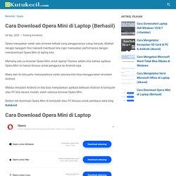 Cara Download Opera Mini di Laptop (Berhasil) - Kutukecil - Tutorial Komputer Windows dan Hp Android Terbaik