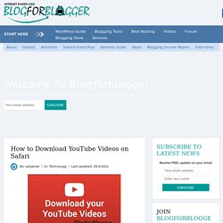 How to Download YouTube Videos on Safari - Blogforblogger