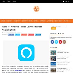 Alexa for Windows 10 Free Download Latest Version (2020) - Blogging Fair Zone- Get All Kind of Information