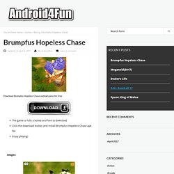 Download Brumpfus Hopeless Chase Android APK Game for Free - Android4Fun.net