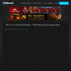 TBC 2.4.3 Client Download - WoW Burning Crusade Client - Zremax