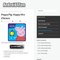Download Peppa Pig: Happy Mrs Chicken Android APK Game for Free - Android4Fun.net