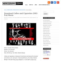 Download Coffee and Cigarettes 2003 Full Movie