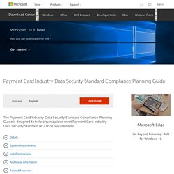 Download Payment Card Industry Data Security Standard Compliance Planning Guide from Official Microsoft Download Center