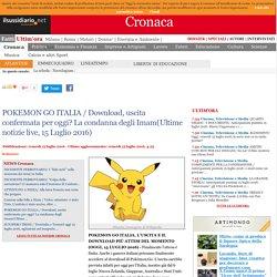 POKEMON GO ITALIA / Download, uscita confermata per oggi? La condanna degli Imam(Ultime notizie live, 15 Luglio 2016)