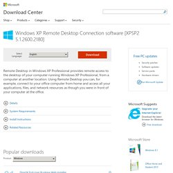 Download Windows XP Remote Desktop Connection software [XPSP2 5.1.2600.2180] from Official Microsoft Download Center