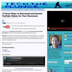 12 Great Ways to Download and Convert YouTube Videos for Your Classroom — Tech the Plunge