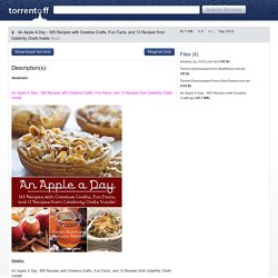 Download An Apple A Day 365 Recipes With Creative Crafts Fun Facts And 12 Recipes From Celebrity Chefs Inside Torrent