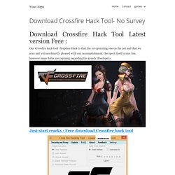 Download Crossfire Hack Tool- No Survey