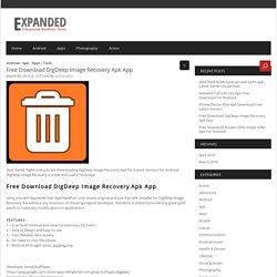 Free Download DigDeep Image Recovery Apk App - Apk Files 4 Fun