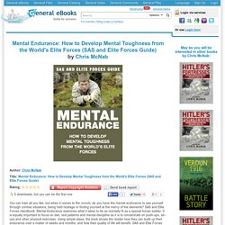 "Download ""Mental Endurance: How to Develop Mental Toughness from the World's Elite Forces (SAS and Elite Forces Guide)"" by Chris McNab for FREE!"