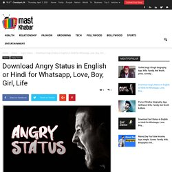 Download Angry Status in English or Hindi for Whatsapp, Love, Boy, Girl, Life