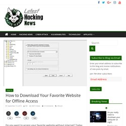 How to Download Your Favorite Website for Offline Access