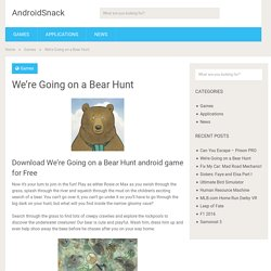 Download We're Going on a Bear Hunt Android Apk Free - Android Games Apps Free