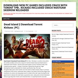 - Download New PC Games Included Crack With Torent tpb , kickass Included Crack NOSteam SKIDROW RELOADED