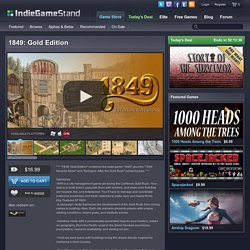 1849: Gold Edition - download this indie game today from the IndieGameStand Store