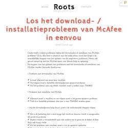 Los het download- / installatieprobleem van McAfee in eenvou