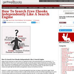 Download Free Ebooks » How To Search Free Ebooks Independently Like A Search Engine