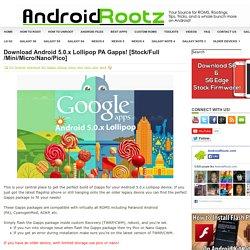 Download Android 5.0.x Lollipop PA Gapps! [Stock/Full/Mini/Micro/Nano/Pico] ~ AndroidRootz.com