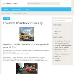 Download Lowriders Comeback 2: Cruising Android Apk Free - Android Games Apps Free