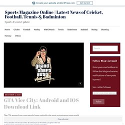 GTA Vice City: Android and IOS Download Link – Sports Magazine Online