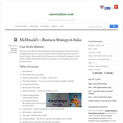 mcdonalds strategy in india case study Global business: a case study of mcdonalds on environ-mental factors and strategies with this case study india is the only country where mcdonald's serve.