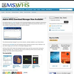 Add-In WHS Download Manager Now Available!