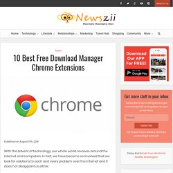 10 Best Free Download Manager Chrome Extensions
