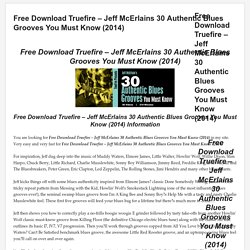 Free Download Truefire – Jeff McErlains 30 Authentic Blues Grooves You Must Know (2014)