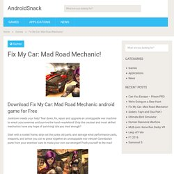 Download Fix My Car: Mad Road Mechanic! Android Apk Free - Android Games Apps Free